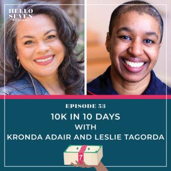 10K in 10 Days with Kronda Adair and Leslie Tagorda