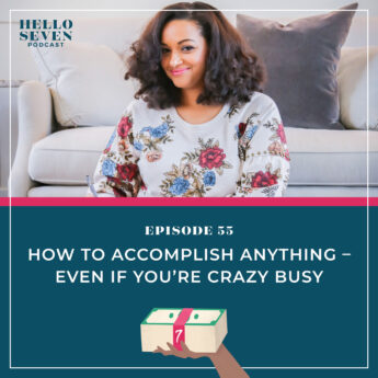 How to Accomplish ANYTHING – Even If You're Crazy Busy