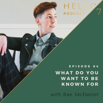 What Do You Want To Be Known For with Rae McDaniel