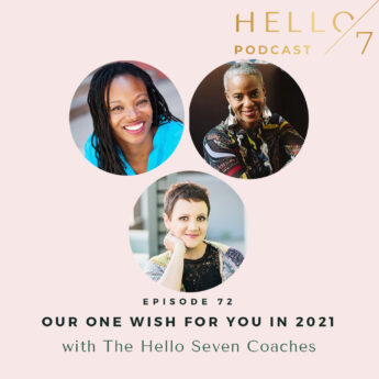 Our One Wish For You in 2021 with The Hello Seven Coaches