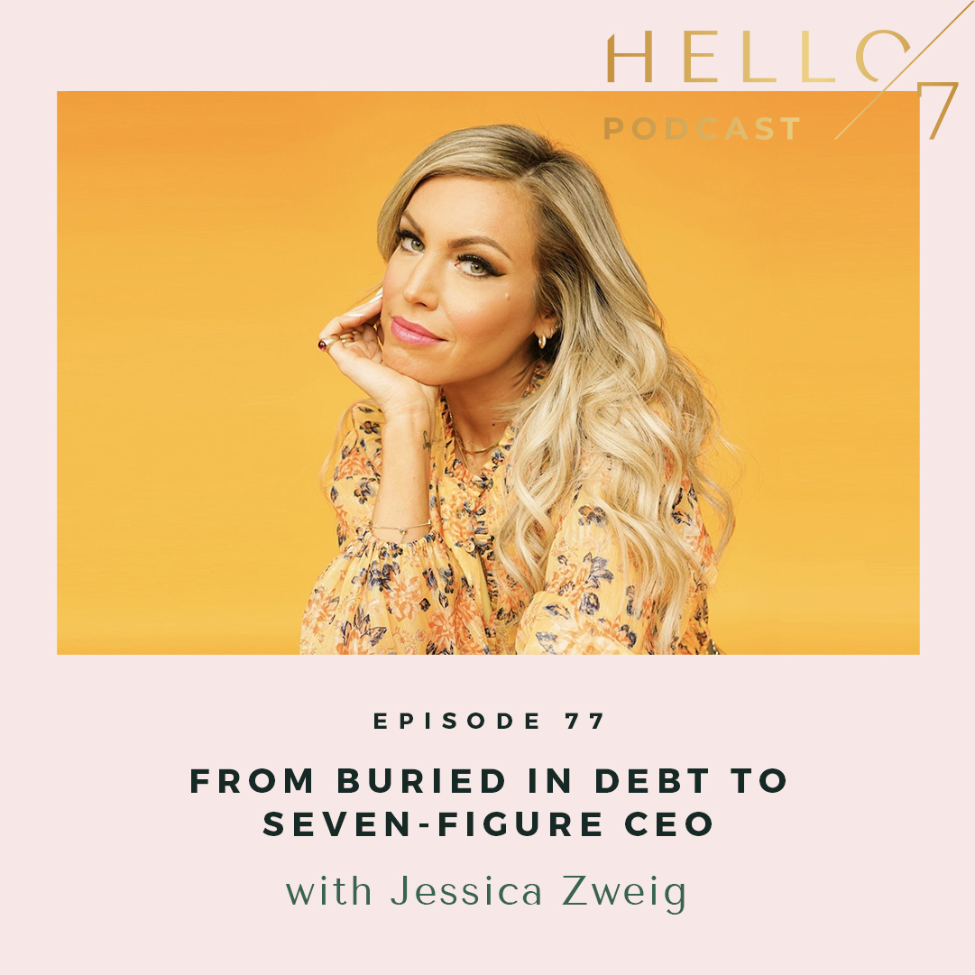 From Buries in Debt to Seven-Figure CEO with Jessica Zweig