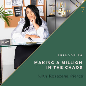Making a Million in the Chaos with Rosezena Pierce