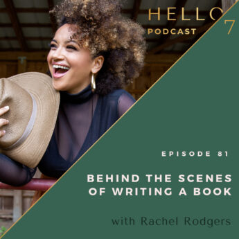 Hello Seven with Rachel Rodgers | Behind The Scenes of Writing a Book
