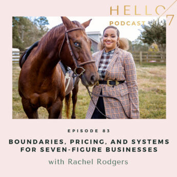 Hello Seven with Rachel Rodgers | Boundaries, Pricing, and Systems for Seven-Figure Businesses