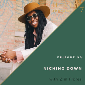 Hello Seven with Rachel Rodgers   Niching Down with Zim Flores