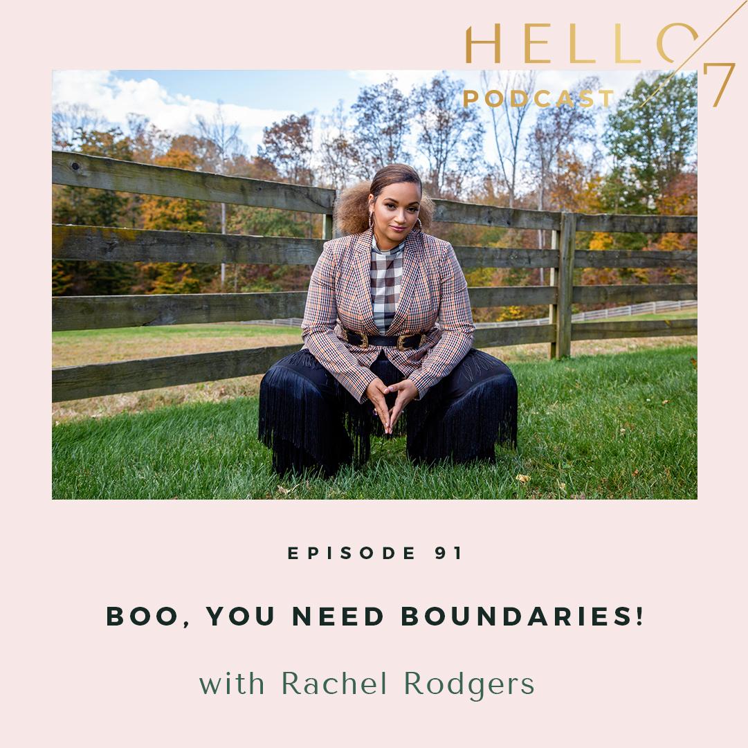 Hello Seven with Rachel Rodgers   Boo, You Need Boundaries!
