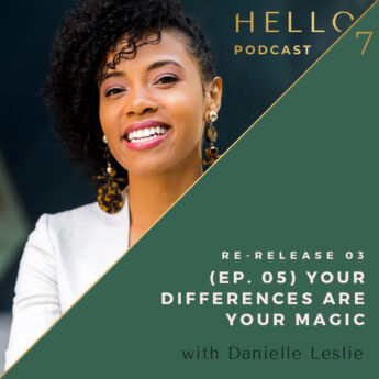 Hello Seven with Rachel Rodgers   Re-Release: Your Differences Are Your Magic with Danielle Leslie
