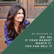 Hello Seven with Rachel Rodgers | Re-Release 12: (Ep. 38) If Your Market Wants It, You Can Sell It with Jennifer Kem