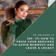 Hello Seven with Rachel Rodgers | Re-Release 13: (Ep. 17) How to Price Your Services to Avoid Burnout and Leave a Legacy